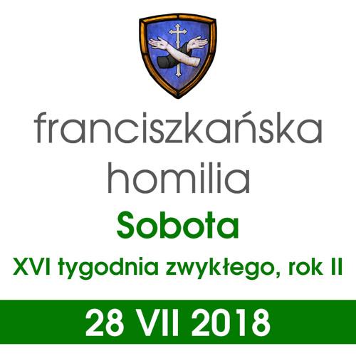 Homilia: sobota XVI tygodnia - 28 VII 2018
