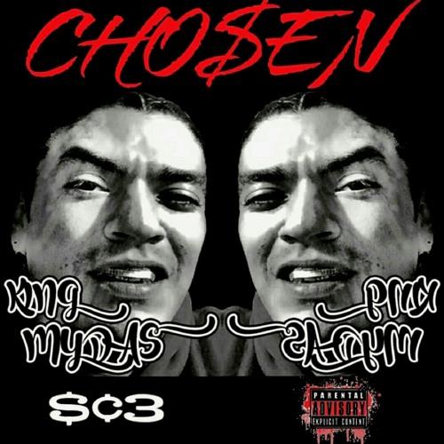 CHOSEN by KiNG MYDA$