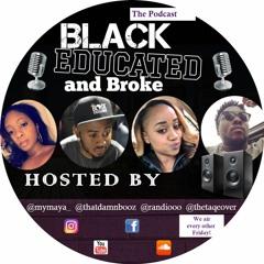 Black, Educated & Broke: Eps 7