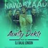 Nawabzaade Aunty Dekh (Trap Mix) Dj Dalal London