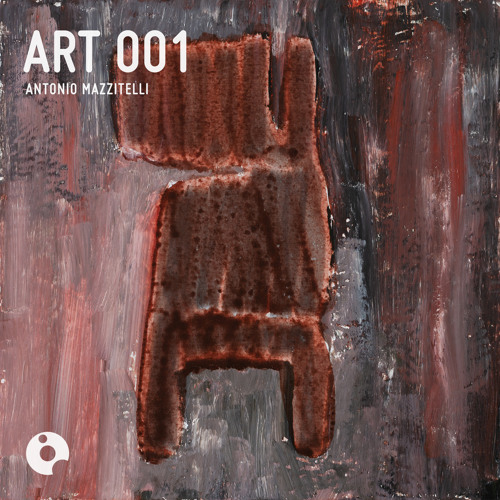 ART001 : Antonio Mazzitelli - Art 001 (Original Mix)
