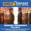 Ep 172: Mission Impossible - Fallout