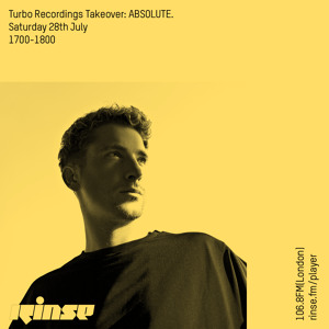ABSOLUTE. - Rinse FM Turbo Recordings Takeover 2018-07-28 Artwork