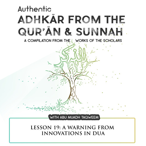 Lesson 19 A Warning From Innovations In Dua