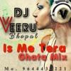 Is Me Tera Ghata DJ VEERU BHOPAL 8819988450.9644433221..