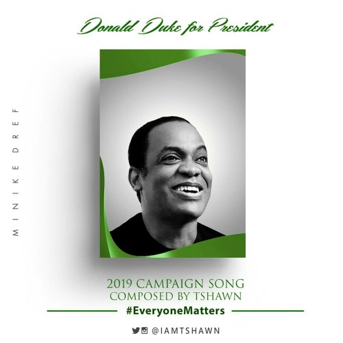 Donald Duke (2019 Campaign Song)
