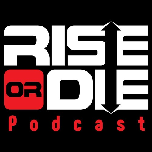 Rise Or Die  Episode 136 Following Through Takes Cero Skill