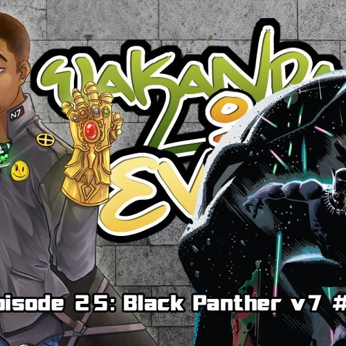 Wakanda IV Ever Episode 25