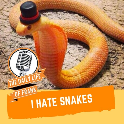 I Hate Snakes - It's Episode 40 of The Daily Life of Frank!