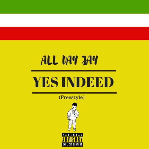 All Day Jay - Yes Indeed (Freestyle)