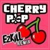 S3RL - Cherry Pop (EzKill Remix) ■FREE DOWNLOAD■