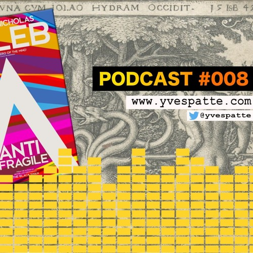 Podcast #008 : Sur le concept d'Antifragilité de Nassim Nicholas Taleb