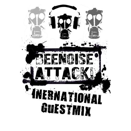 beenoise attack international guestmix ep. 24 with Clock & Dagger