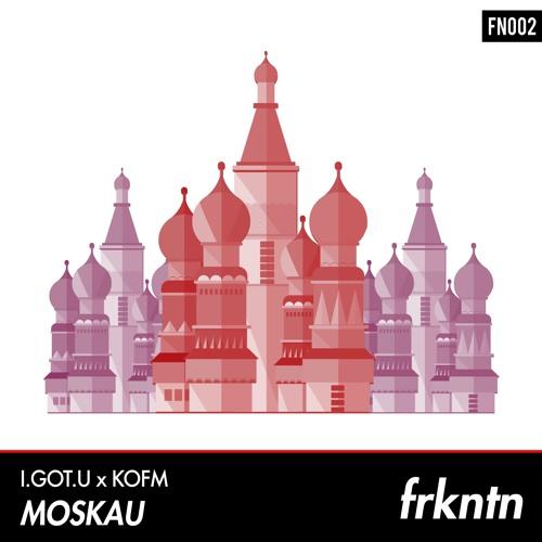 I.GOT.U x KOFM - Moskau