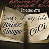 Song's of my life ft Unique & CiCi Garcia