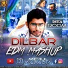 Dilbar EDM Mashup 2018 | Remix | Satyameva Jayate | Neha Kakkar 🔥 DJMaza 🔥 DJ Mehul Kapadia 🔥