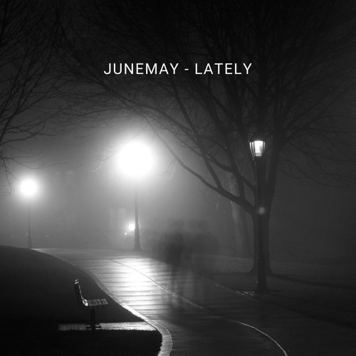 Lately (New Song - July 2018)