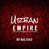 Urban Empire #02 || Urban Club Mix 2018 || Hip Hop R&B Rap Dancehall Songs ||FREE DOWNLOAD||Bas Diaz Artwork
