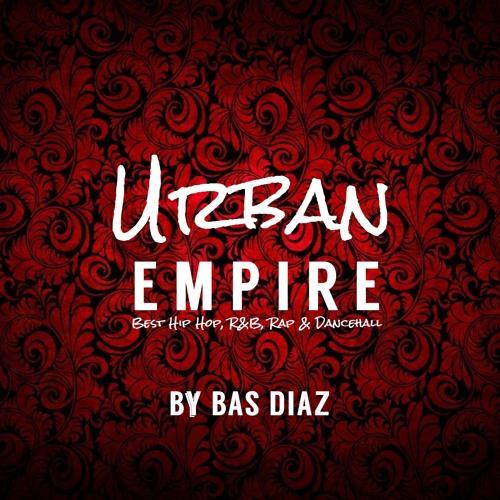 Urban Empire #01 || Urban Club Mix 2018 || Hip Hop R&B Rap Dancehall