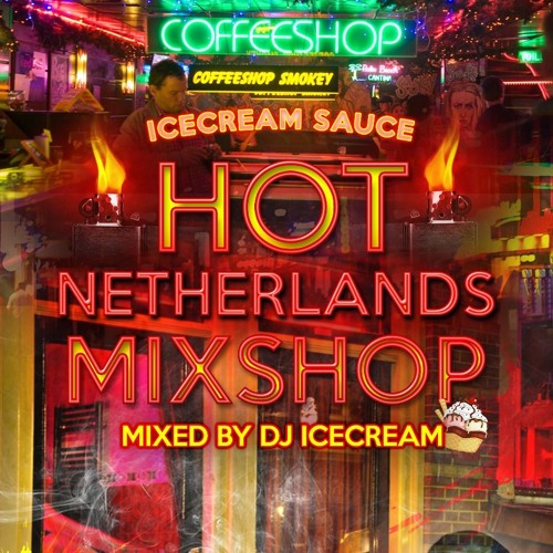 IceCream Sauce -- Hot Netherlands MixShop (TruchaGang)