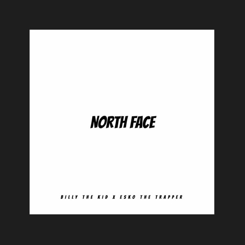 North Face - Billy the Kid x ESKO THE TRAPPER by GreenSide Recording