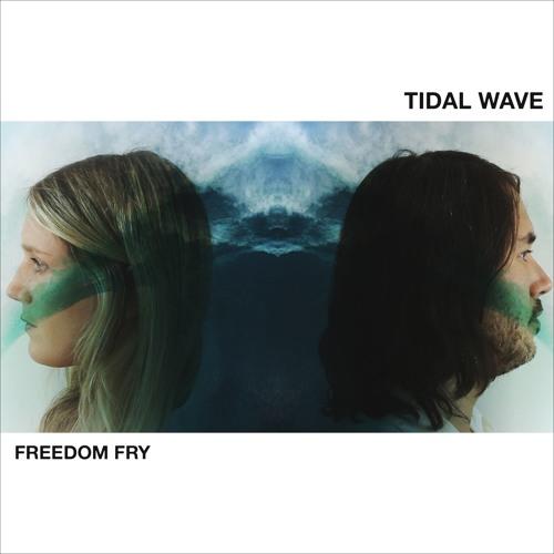 Freedom Fry - Tidal Wave
