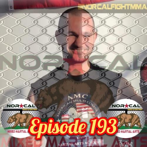 Episode 193: @norcalfightmma Featuring Amir Ranjdar