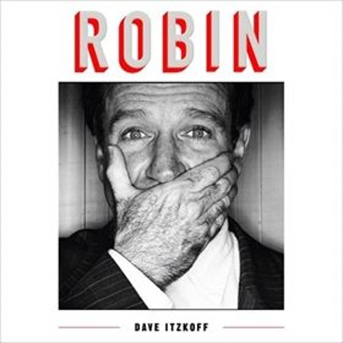 ROBIN by Dave Itzkoff, read by Fred Berman, Dave Itzkoff [Prologue and Epilogue]