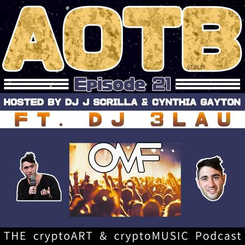 EPISODE 21 | Ft. DJ 3LAU Discussing Blockchain & OMF Festival