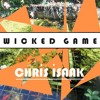 Wicked Game  / Chris Isaak