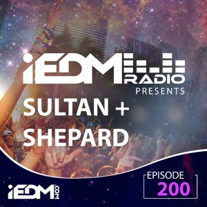 Sultan Shepard - iEDM Radio 200 2018-07-29 Artwork