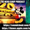 The Nerd Soup Podcast! - Disney/Fox Merger Now Official Star Wars Episode IX Casting News