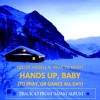 (45.1) Keller Angell Ft. Pray To Night - Hands Up, Baby (To Pray, Or Dance All Day) (Original Mix)