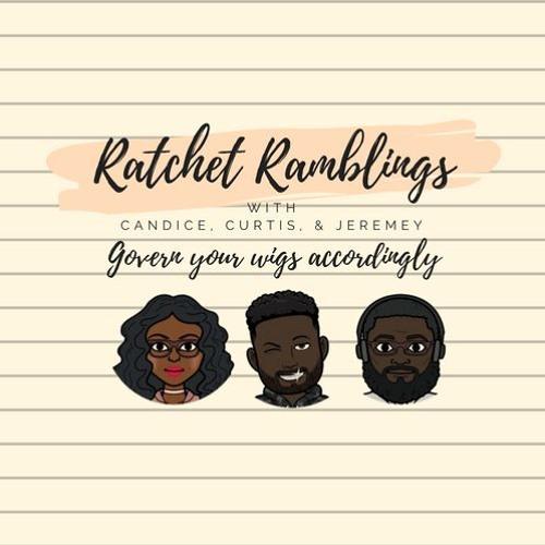 Ratchet Ramblings Episode 53: Real Slaves of Potomac featuring @TXhummingbird