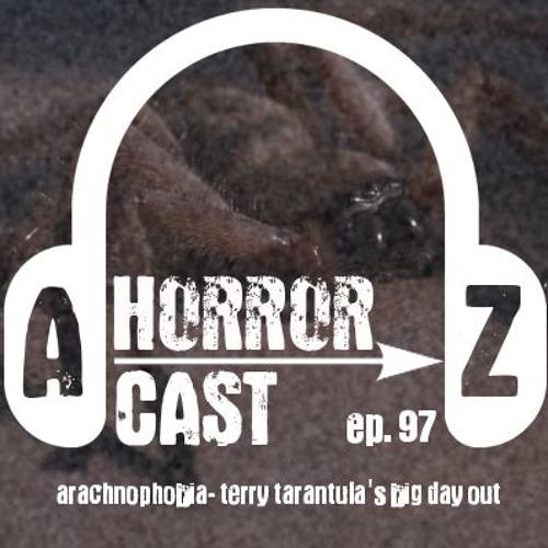 Ep 97 - Arachnophobia - Terry Tarantula's Big Day Out