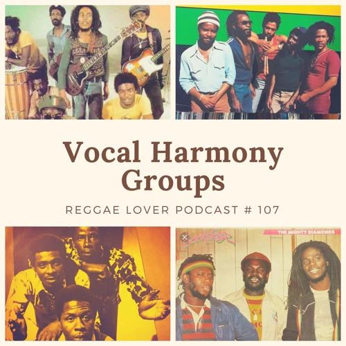 107 - Reggae Lover - Foundation Vocal Harmony Groups Mix