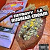 FatBoyy LA - Russian Creme