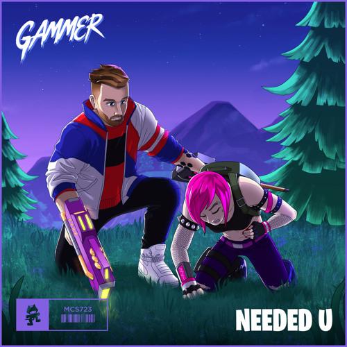 Gammer - Needed U