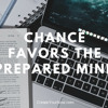 1297 Chance Favors the Prepared Mind