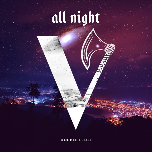 Double F-ect - All night