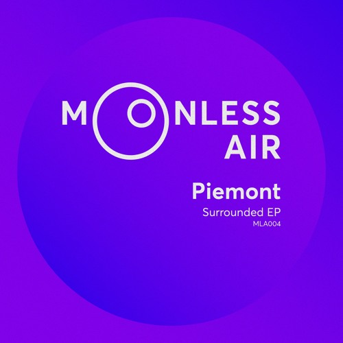 Piemont - Surrounded (Moonless Air | MLA004) (August 2018)
