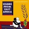 SOUNDS FROM EAST AFRICA #BongoFlava