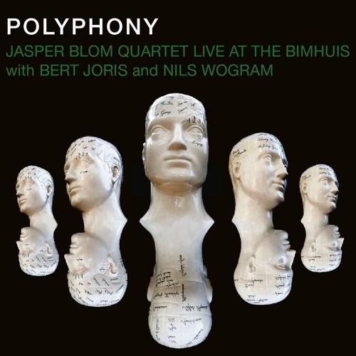 POLYPHONY Jasper Blom Quartet Live@BIM w Bert Joris & Nils Wogram