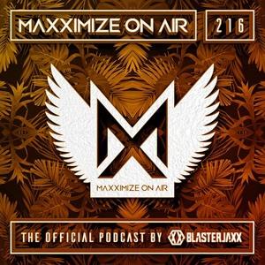 Blasterjaxx - Maxximize On Air 216 2018-07-28 Artwork