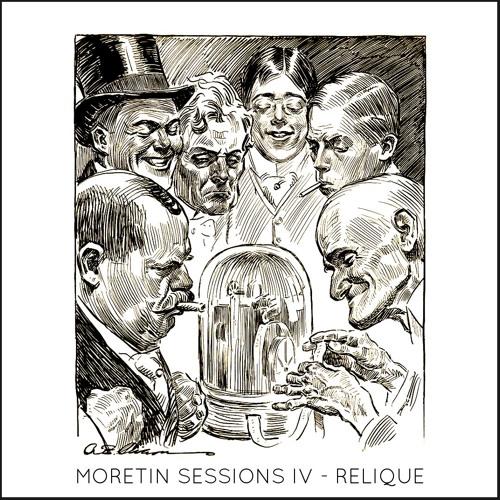 Moretin Sessions IV - Relique
