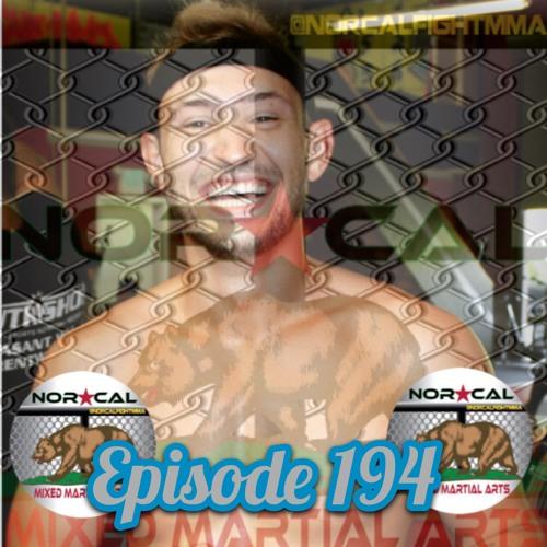 Episode 194: @norcalfightmma Podcast Featuring Brandon Delliquadri