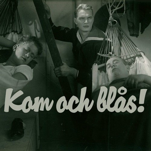 Gustaf Lövås, Carl Hagman och Carl-Gunnar Wingård: Kom och blås