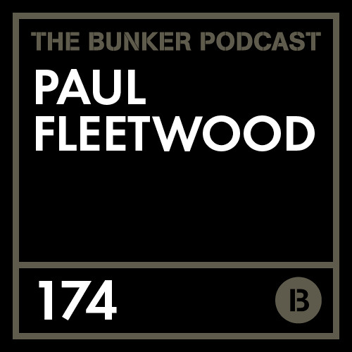 The Bunker Podcast 174: Paul Fleetwood