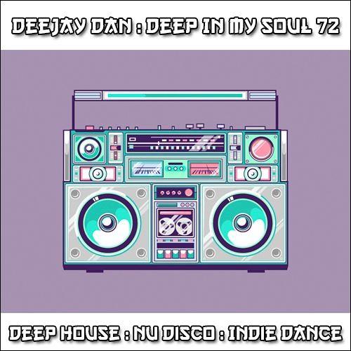 DeeJay Dan - Deep In My Soul 72 [2018]