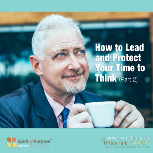 How to Lead AND Protect Your Time (Pt 2)